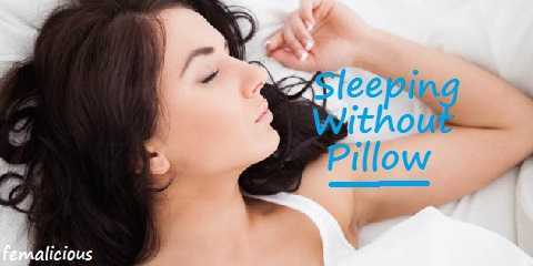 sleeping without a pillow: Why Should I?