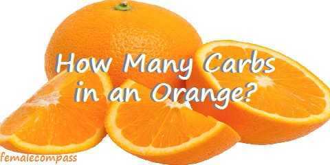 Carbs In Oranges >> How Many Carbs In An Orange Femalecompass Femalecompass